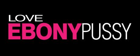 Love Ebony Pussy