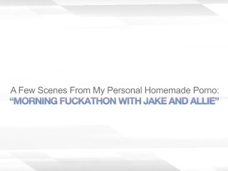 MORNING FUCKATHON WITH ALLIE & JAKE – FACIAL CUM