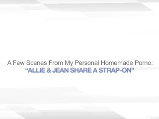 ALLIE & JEAN SHARE A STRAP-ON – AMATEUR STRAPON