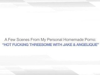 HOT FUCKING THREESOME WITH JAKE AND ANGELIQUE - BI