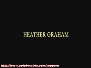 Heather Graham - Two Girls and a Guy