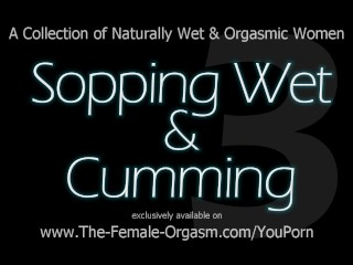 Stringy Wet Pussies Popping and Pulsing in Orgasm