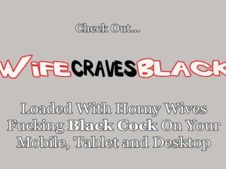 White Wifey On Black Cock