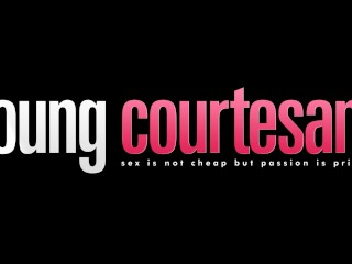 Young Courtesans - Fucked for cash and for pleasure