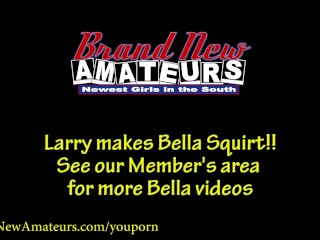 BrandNewAmateurs Bella gets Teased until she Squirts