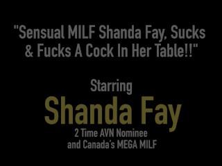 Sensual MILF Shanda Fay, Sucks & Fucks A Cock In Her Table!