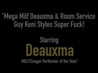 Mega Milf Deauxma & Room Service Guy Keni Styles Super Fuck!