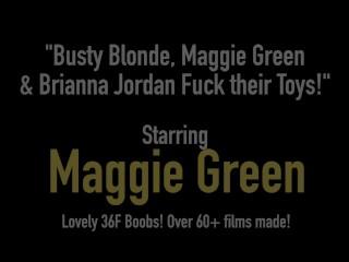 Busty Blonde, Maggie Green & Brianna Jordan Fuck their Toys!