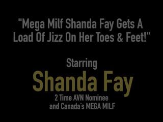Mega Milf Shanda Fay Gets A Load Of Jizz On Her Toes & Feet!