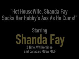 Hot HouseWife, Shanda Fay Sucks Her Hubby s Ass As He Cums!