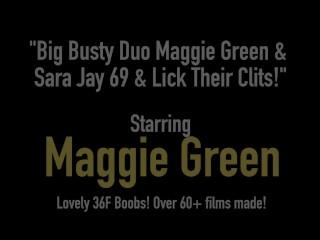 Big Busty Duo Maggie Green & Sara Jay 69 & Lick Their Clits!