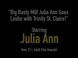 Big Busty Milf Julia Ann Goes Lesbo with Trinity St. Claire!