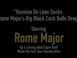 Yasmine De Leon Sucks Rome Major's Big Black Cock Balls Deep