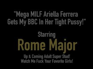 Mega MILF Ariella Ferrera Gets My BBC In Her Tight Pussy!
