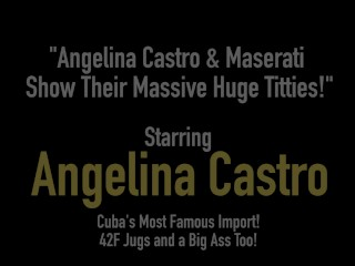 Angelina Castro & Maserati Show Their Massive Huge Titties!
