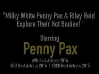 Milky White Penny Pax & Riley Reid Explore Their Hot Bodies!