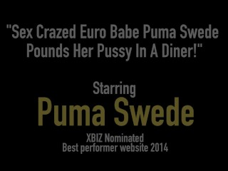 Sex Crazed Euro Babe Puma Swede Pounds Her Pussy In A Diner!