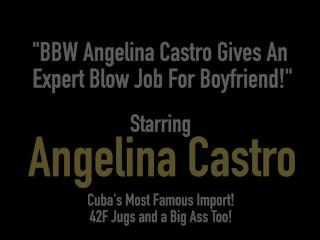 Cuban Angelina Castro Gives An Expert Blow Job For Boyfriend!