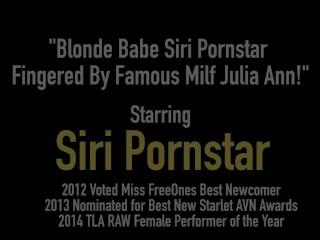 Blonde Babe Siri Pornstar Fingered By Famous Milf Julia Ann!