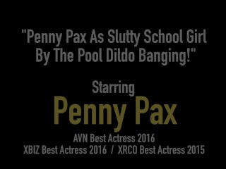 Penny Pax As Slutty School Girl By The Pool Dildo Banging!