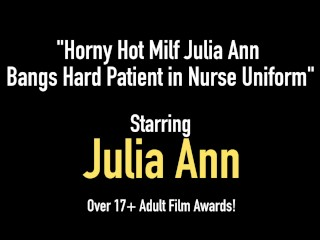 Horny Hot Milf Julia Ann Bangs Hard Patient in Nurse Uniform