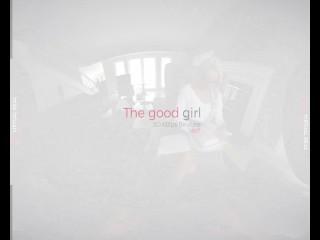 VirtualRealPorn.com - The good girl