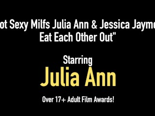 Hot Sexy Milfs Julia Ann & Jessica Jaymes Eat Each Other Out