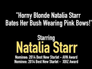 Horny Blonde Natalia Starr Bates Her Bush Wearing Pink Bows!