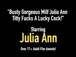 Busty Blonde Milf Julia Ann gets a cock between her big tits & a load of hot cleavage cum!