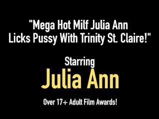 Mega Hot Milf Julia Ann Licks Pussy With Trinity St. Claire!