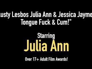Lusty Lesbos Julia Ann & Jessica Jaymes Tongue Fuck & Cum!