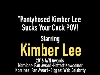 Pantyhosed Kimber Lee Sucks Your Cock POV!