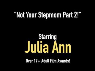 Stepmom Julia Ann Rides & Sucks Her Boy's Cock!
