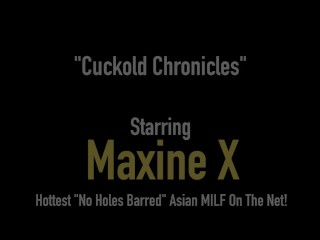 Asian Milf Maxine X Drills Her Pussy In Cuckold Chronicles!