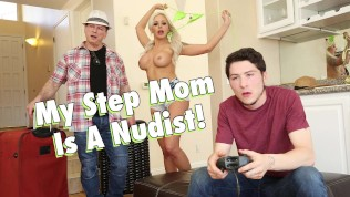 FILTHY FAMILY - My Busty Blonde Step Mom, Nina Elle, Is A Nudist