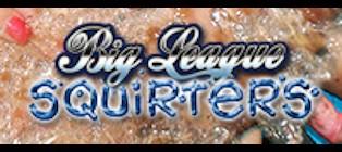 Big League Squirters