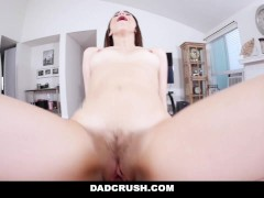 DadCrush - Sexy Step-Daughter Seduces and Fucks Dad