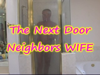 Neighbors wife gets FUCKED in SHOWER