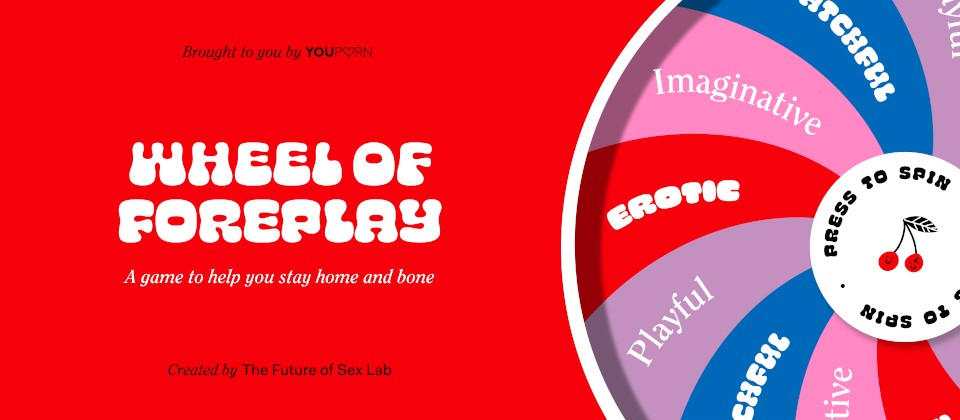 Introducing Wheel of Foreplay, The Game Keeping Intimacy Strong During Hard Times
