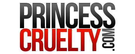 Princess Cruelty
