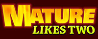 Mature Likes Two