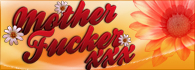 Mother Fucker XXX