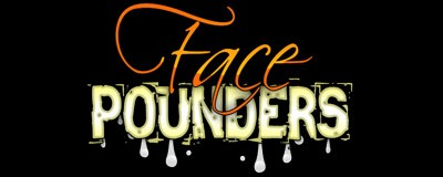 Face Pounders