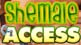 Shemale Access